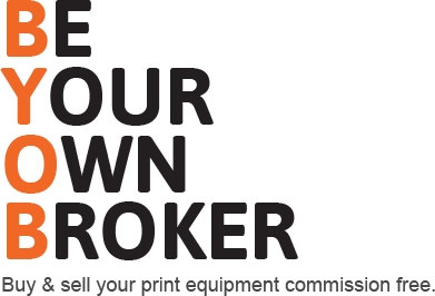Be Your Own Broker - Buy & Sell your print equipment commission free.